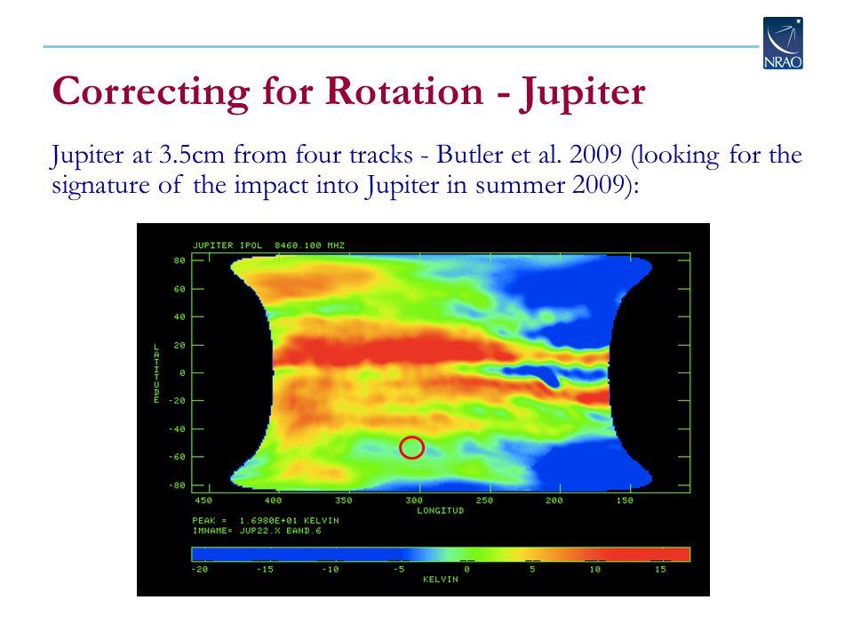 Correcting for Rotation - Jupiter Jupiter at 3.5cm from four tracks - Butler et al.