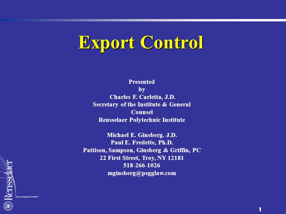 1 Export Control Presented by Charles F. Carletta, J.D.