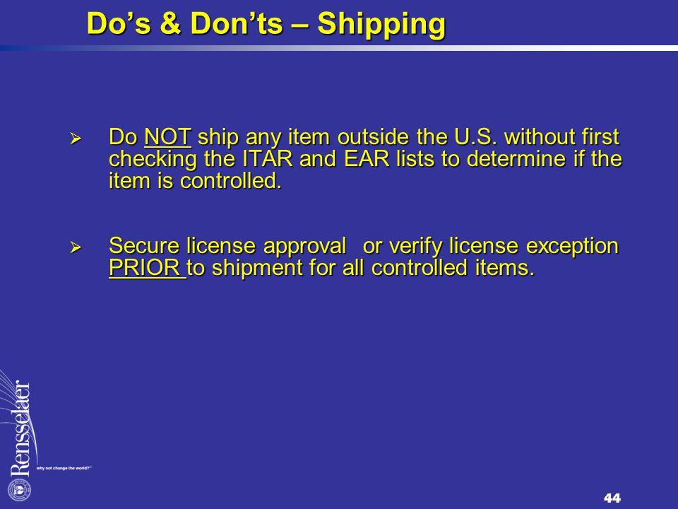 Do's & Don'ts – Shipping  Do NOT ship any item outside the U.S.