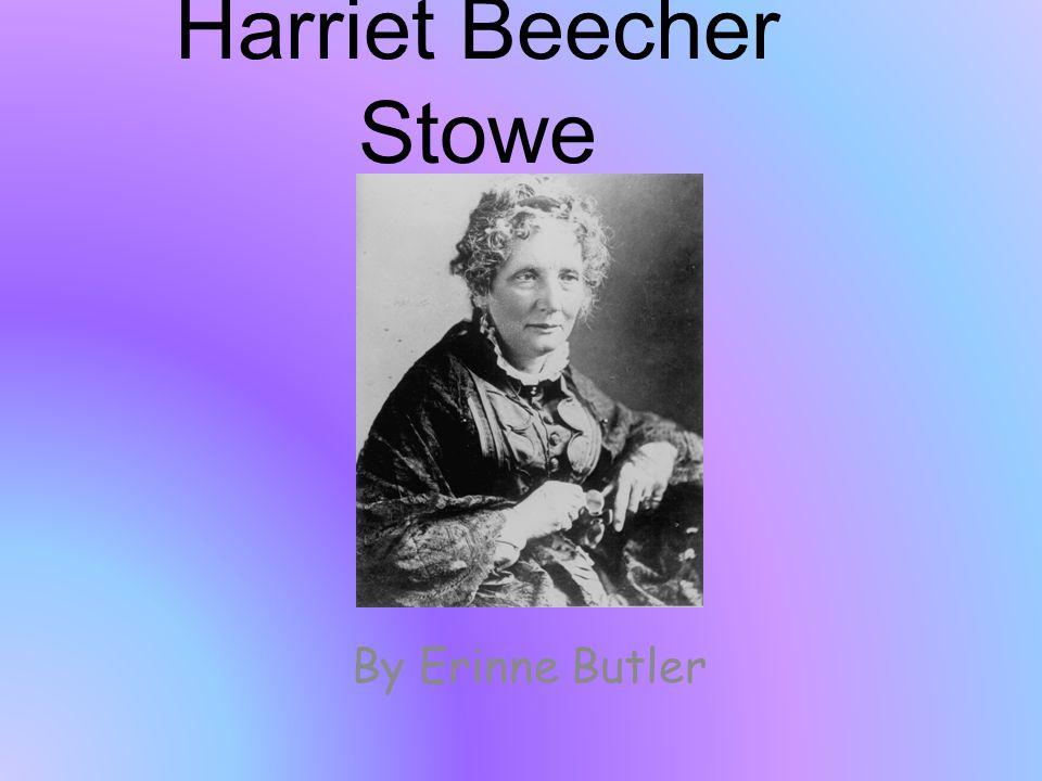 Harriet Beecher Stowe By Erinne Butler