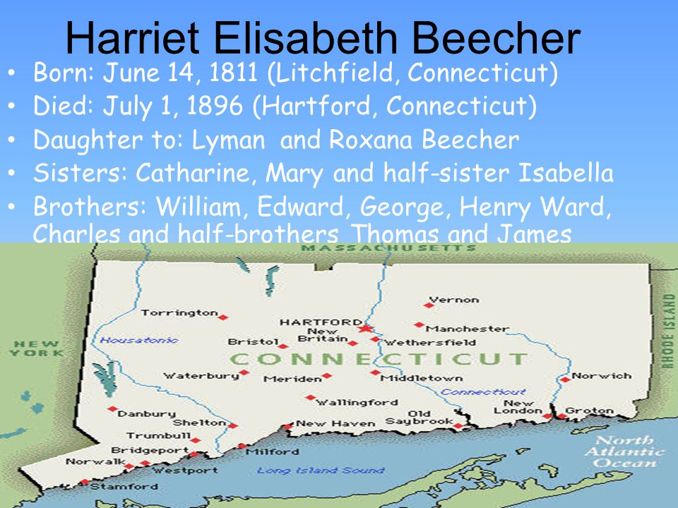 Early Years Harriet was the seventh and youngest child of Lyman and Roxana Her name was given to her in honor of her aunt Harriet Foote, who deeply influenced her thinking, especially about culture.