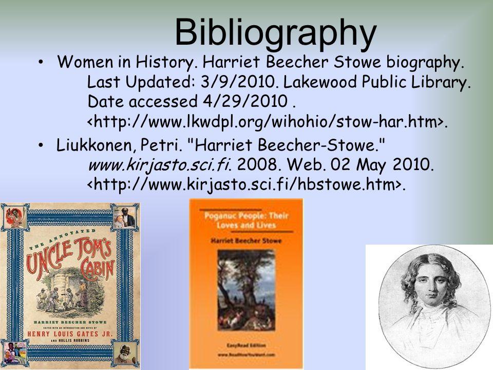Bibliography Women in History. Harriet Beecher Stowe biography.