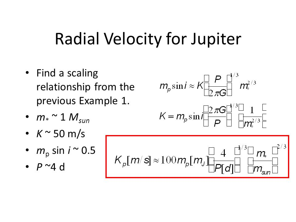 Radial Velocity for Jupiter Find a scaling relationship from the previous Example 1.