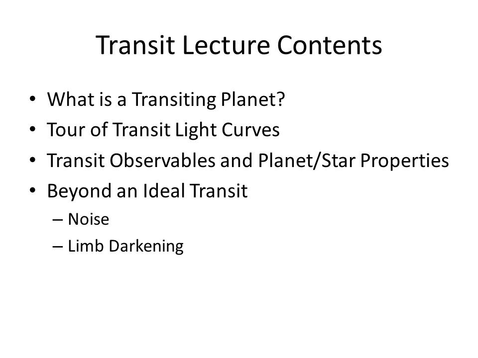 Transit Lecture Contents What is a Transiting Planet.