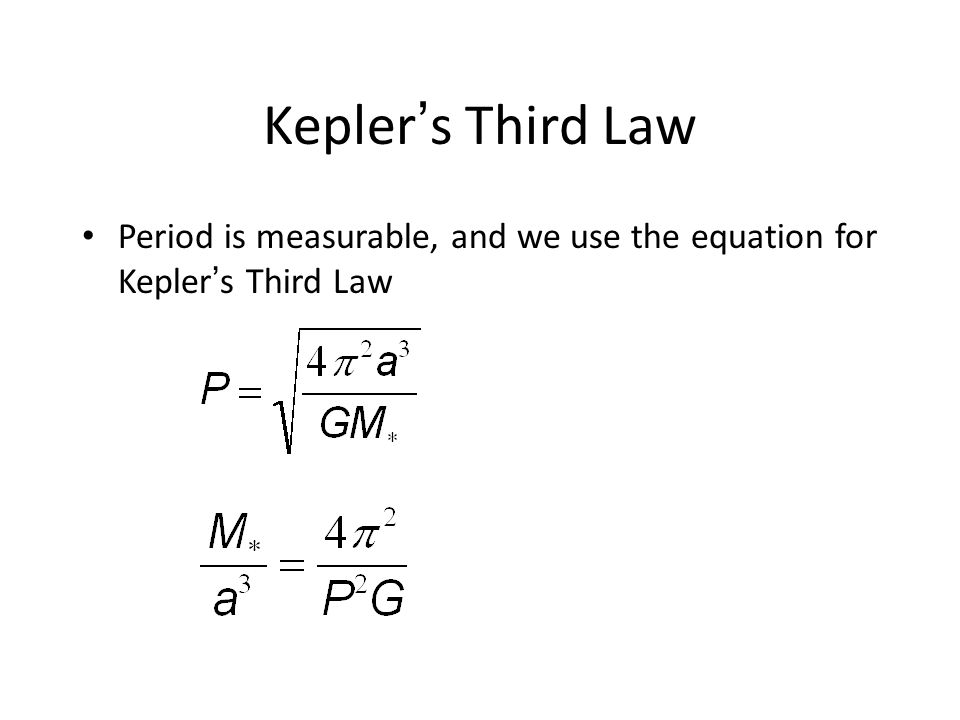Kepler's Third Law Period is measurable, and we use the equation for Kepler's Third Law