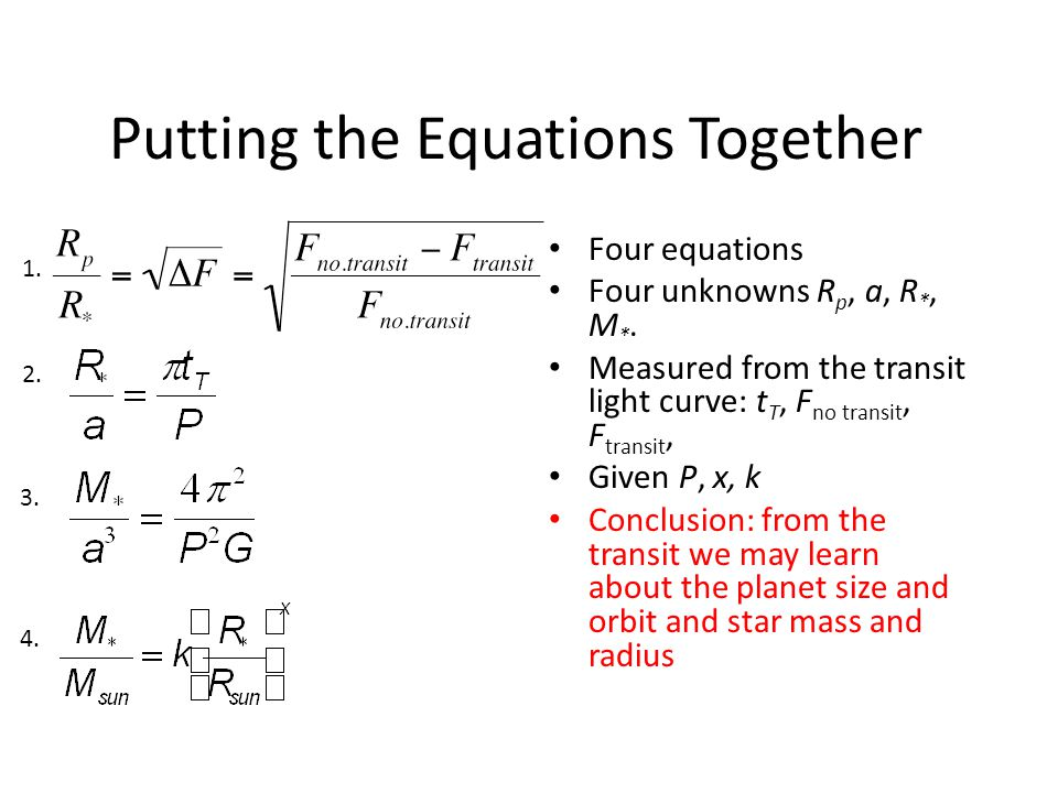 Putting the Equations Together Four equations Four unknowns R p, a, R *, M *.