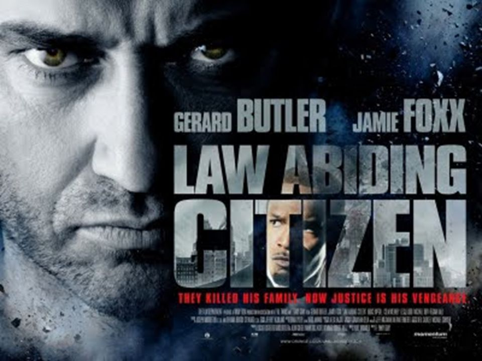 Marketing Campaign Albert Ndoka Law Abiding Citizen Poster Analysis (2009) The poster for Law Abiding Citizen does well in establishing the genre of the movie and the mood/theme of the film which grabs its potential audience straight away… The poster consist of two characters, one facing right (Jamie Foxx) and the other facing left (Gerard Butler) this can be a statement stating which side of the law their on, the good or the bad.