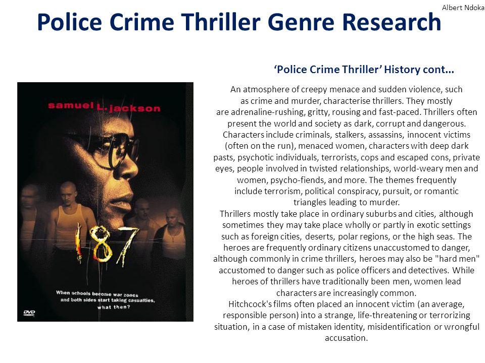 Police Crime Thriller Genre Research Albert Ndoka 'Police Crime Thriller' History cont...