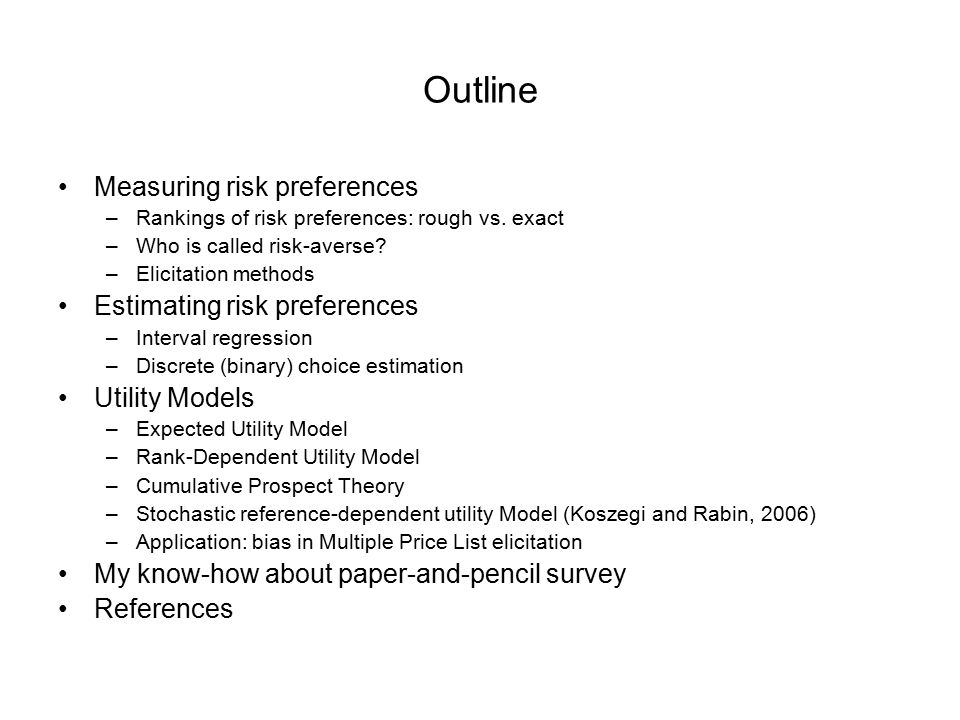 Outline Measuring risk preferences –Rankings of risk preferences: rough vs.