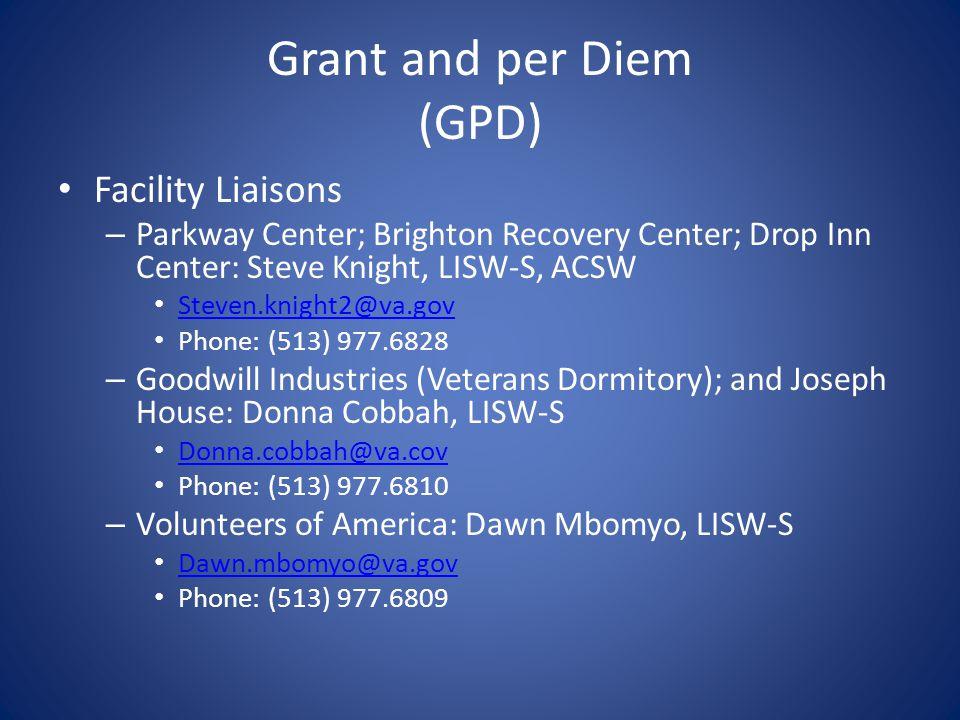 Grant and per Diem (GPD) Facility Liaisons – Parkway Center; Brighton Recovery Center; Drop Inn Center: Steve Knight, LISW-S, ACSW Steven.knight2@va.g