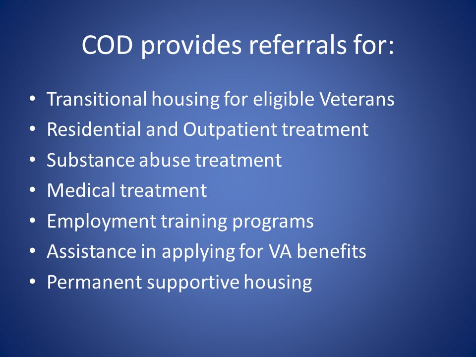 Grant and Per Diem (GPD) Drop Inn Center (Veteran's GPD Step-up Dorm) – 15 beds for male Veterans – Veterans will work with assigned Veteran's case manager as well as assigned VA GPD liaison – Education/treatment classes are offered – The ultimate goal in all GPD transitional living facilities is to exit into permanent housing – Referral Process: Call Ruby Lucas or Sherran Harris at 513.721.0643 or refer to assigned GPD Liaison Steve Knight at 513.977.6808.