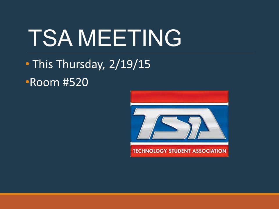 TSA MEETING This Thursday, 2/19/15 Room #520