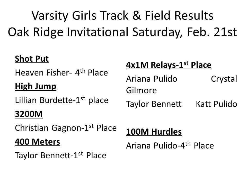 Varsity Girls Track & Field Results Oak Ridge Invitational Saturday, Feb.