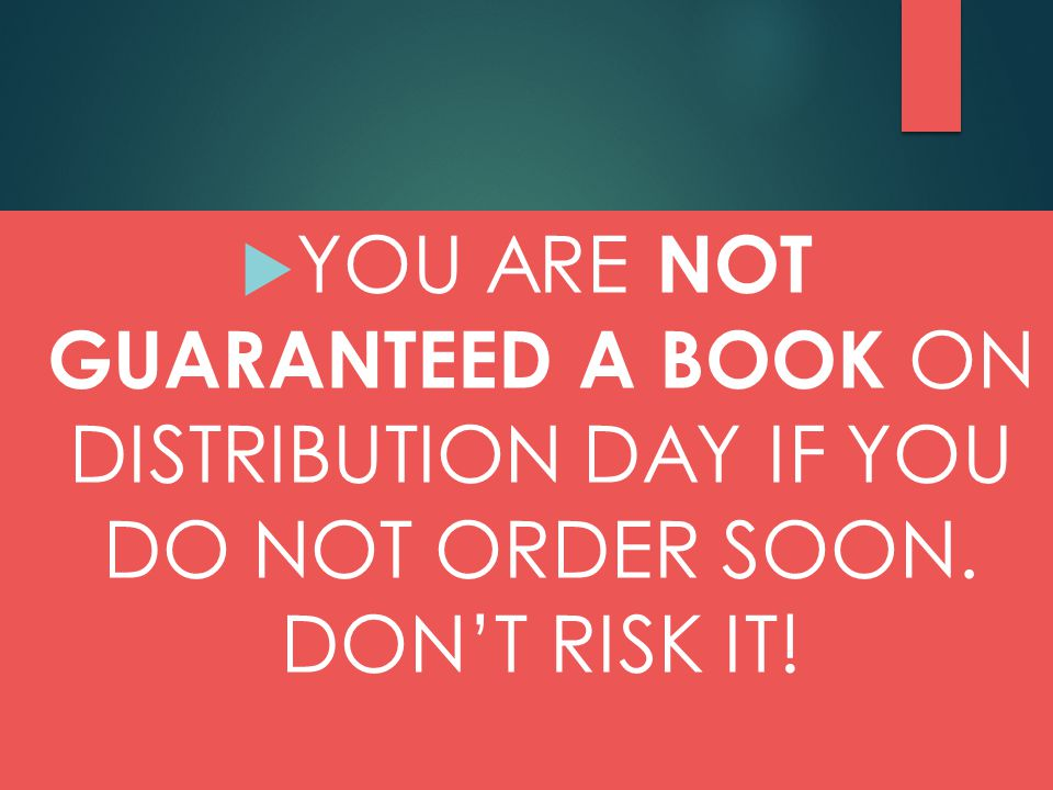  YOU ARE NOT GUARANTEED A BOOK ON DISTRIBUTION DAY IF YOU DO NOT ORDER SOON. DON'T RISK IT!