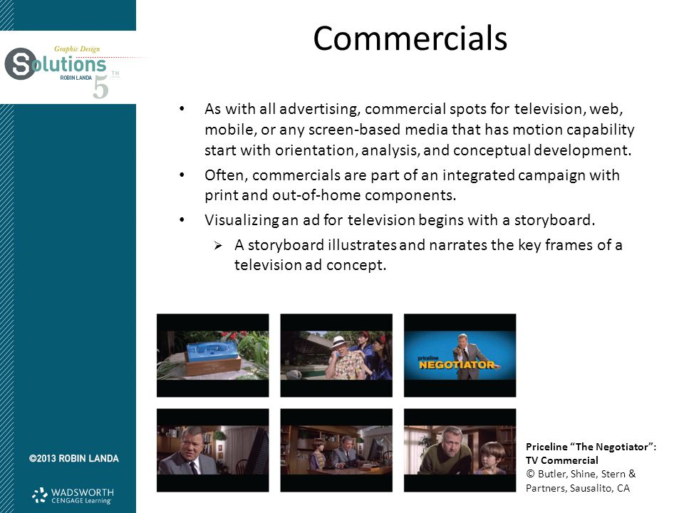 Commercials As with all advertising, commercial spots for television, web, mobile, or any screen-based media that has motion capability start with ori