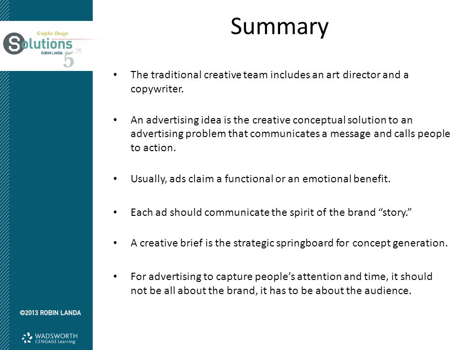 Summary The traditional creative team includes an art director and a copywriter.