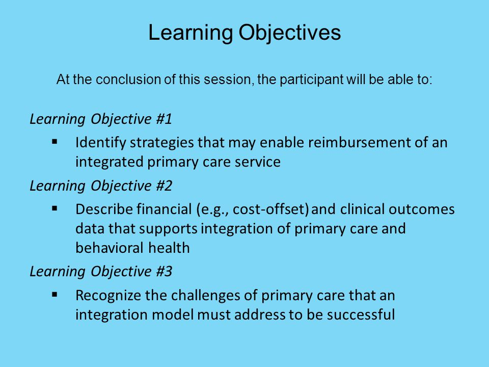 Learning Objectives At the conclusion of this session, the participant will be able to: Learning Objective #1  Identify strategies that may enable re