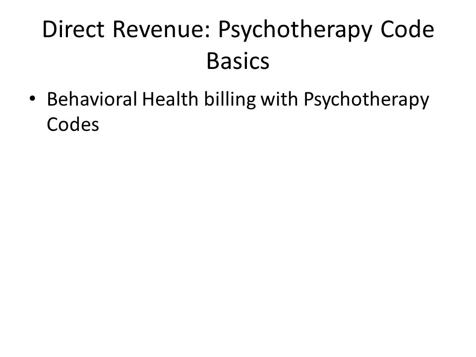 Direct Revenue: Psychotherapy Code Basics Behavioral Health billing with Psychotherapy Codes