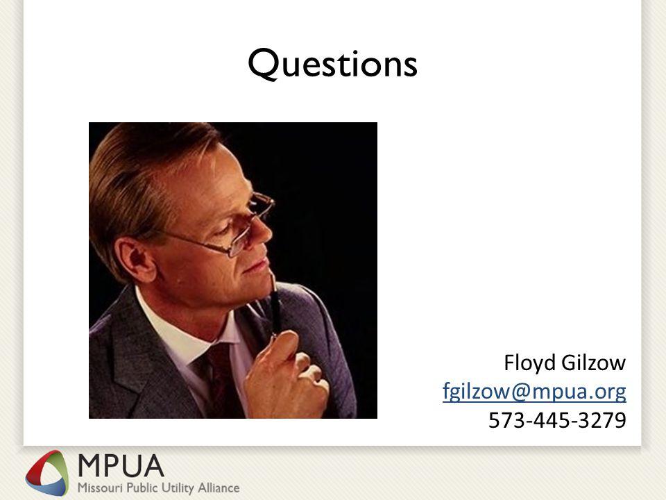 Questions Floyd Gilzow fgilzow@mpua.org 573-445-3279