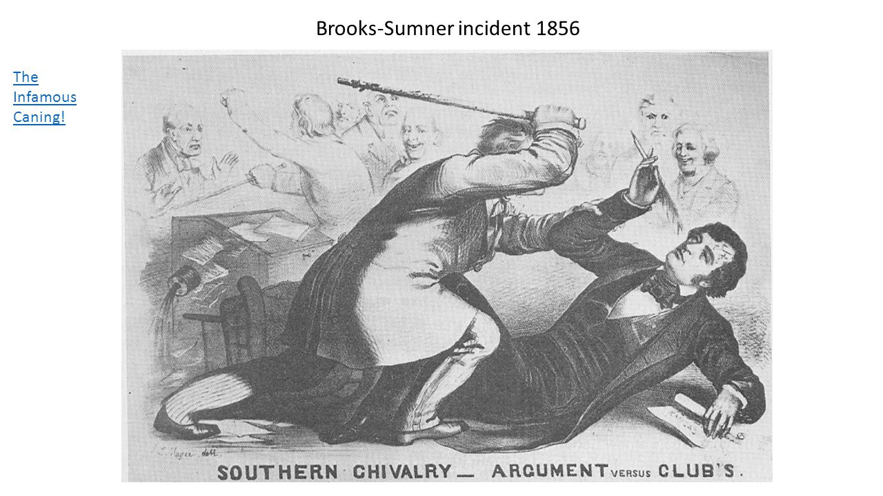 Brooks-Sumner incident 1856 The Infamous Caning!