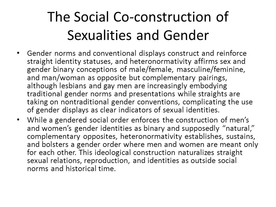 Bringing in Gender: Straight Femininities The concept of straight femininities has not been explicitly theorized, but in mapping the multiplicity of femininities, gender theorists have developed concepts to understand the sexual-gender practices of (straight) women.
