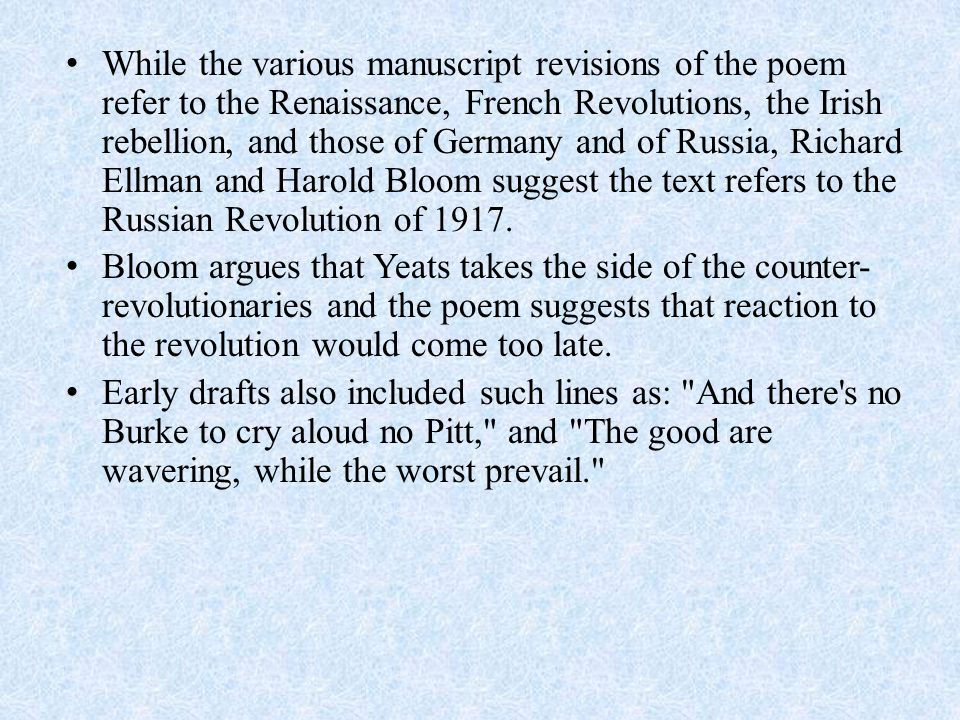 While the various manuscript revisions of the poem refer to the Renaissance, French Revolutions, the Irish rebellion, and those of Germany and of Russ