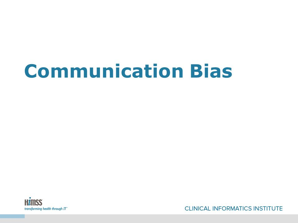 Communication Bias