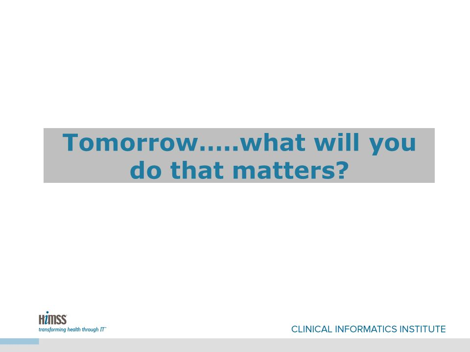 Tomorrow…..what will you do that matters
