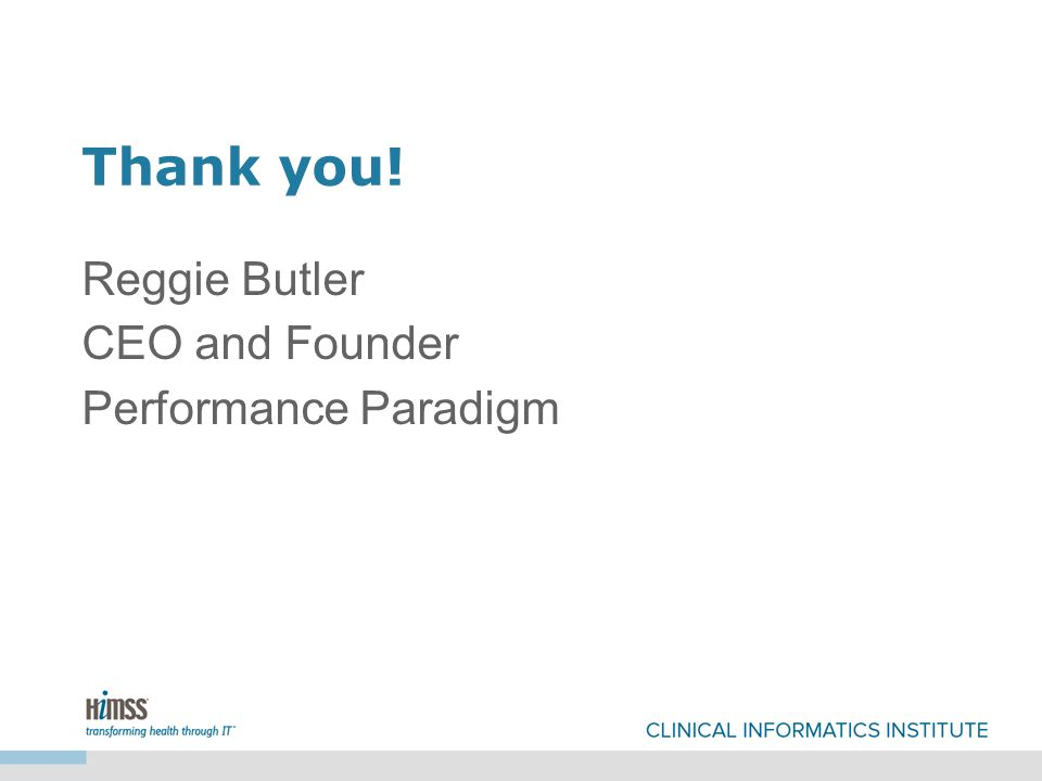 Thank you! Reggie Butler CEO and Founder Performance Paradigm