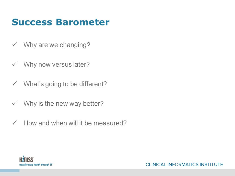 Success Barometer Why are we changing. Why now versus later.