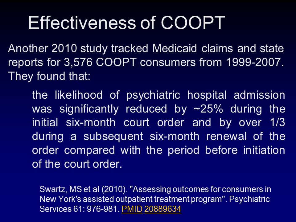 Effectiveness of COOPT Another 2010 study tracked Medicaid claims and state reports for 3,576 COOPT consumers from 1999-2007.