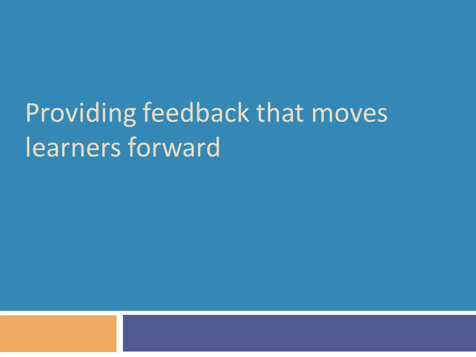 Providing feedback that moves learners forward