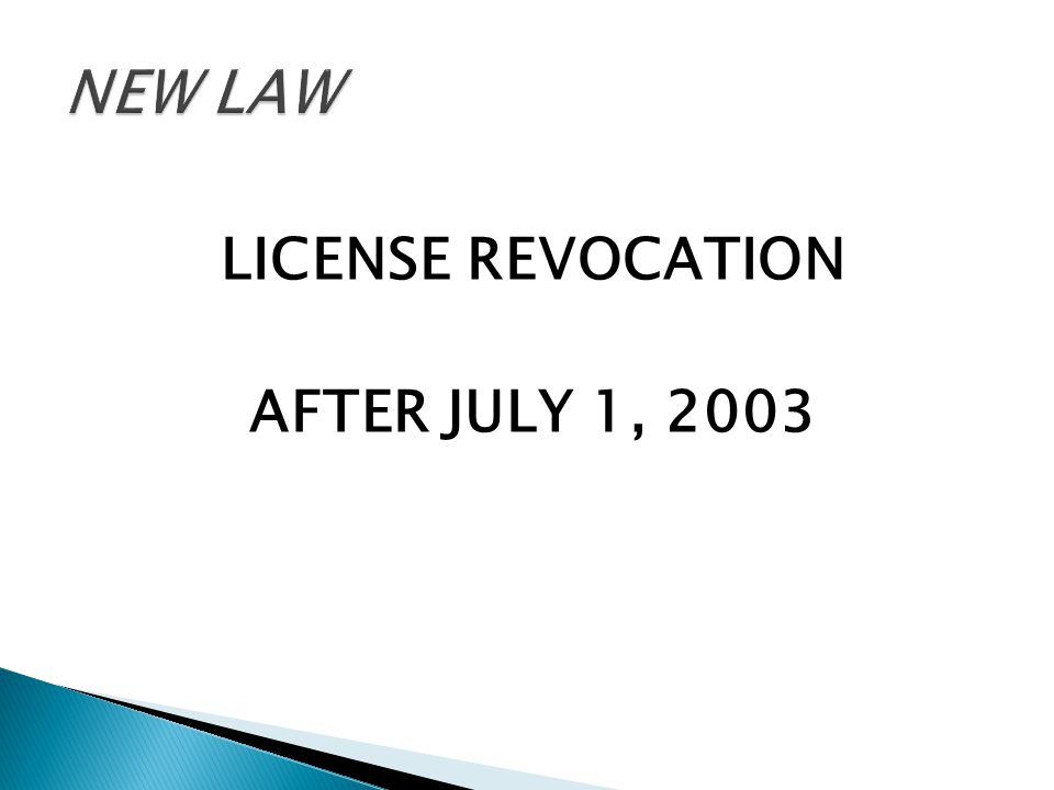 LICENSE REVOCATION AFTER JULY 1, 2003