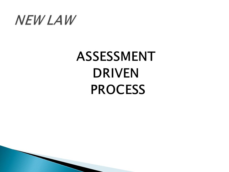 ASSESSMENT DRIVEN PROCESS