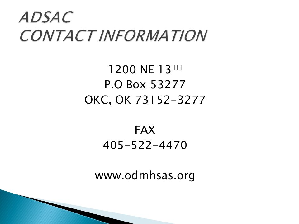 1200 NE 13 TH P.O Box 53277 OKC, OK 73152-3277 FAX 405-522-4470 www.odmhsas.org