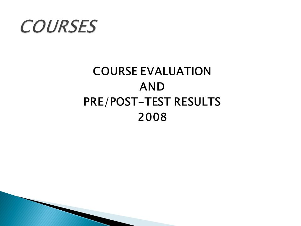COURSE EVALUATION AND PRE/POST-TEST RESULTS 2008