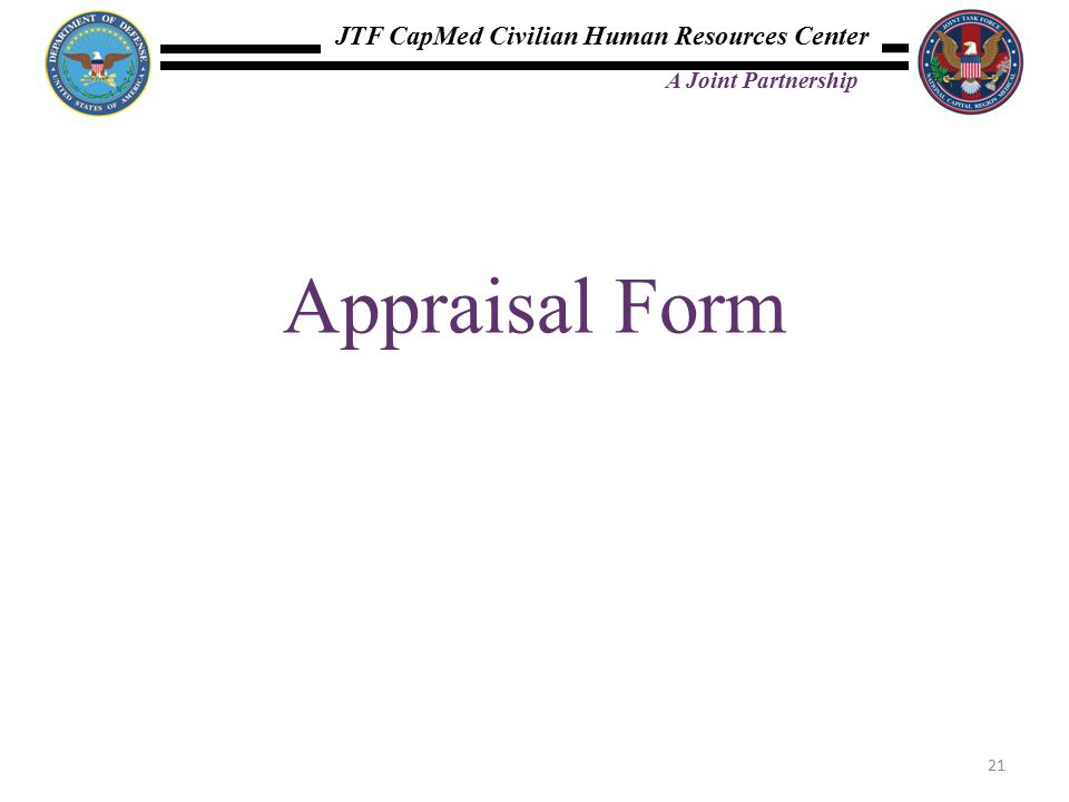 JTF CapMed Civilian Human Resources Center A Joint Partnership Appraisal Form 21