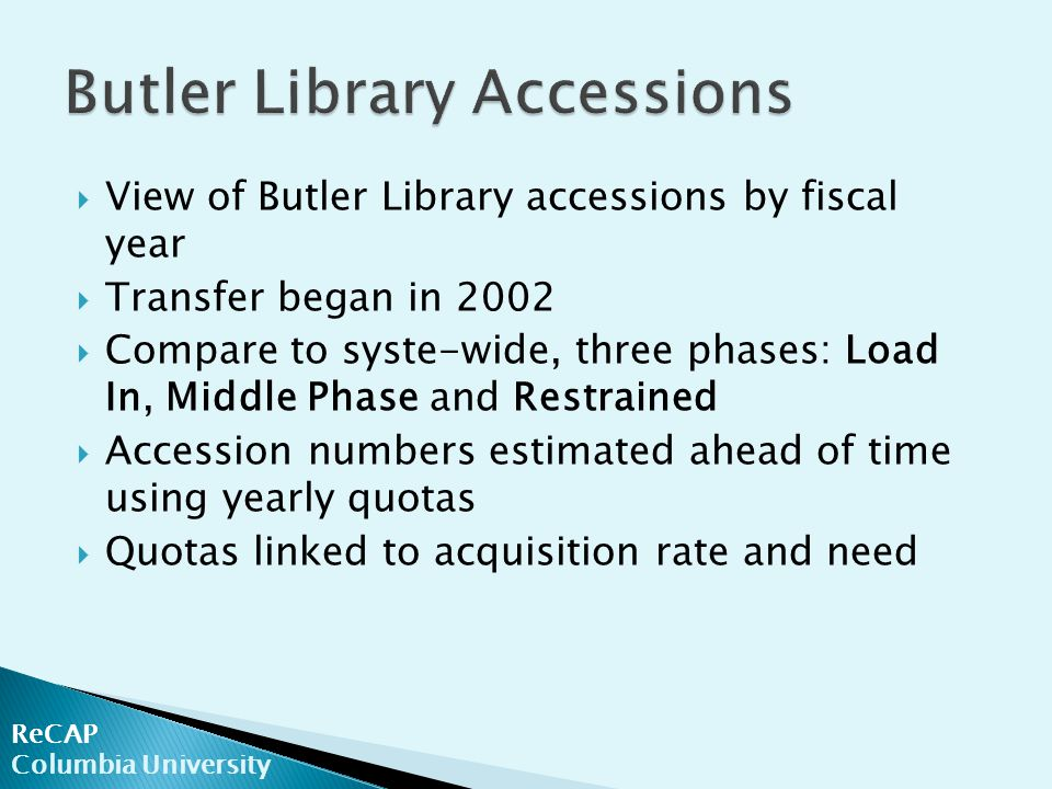 ReCAP Columbia University  De-accession will never be automatic  Too many variables  High-use is any title requested 5+ times  Titles may have multiple volumes  Difficult to tease out details  New method: ratio of title requests/volumes