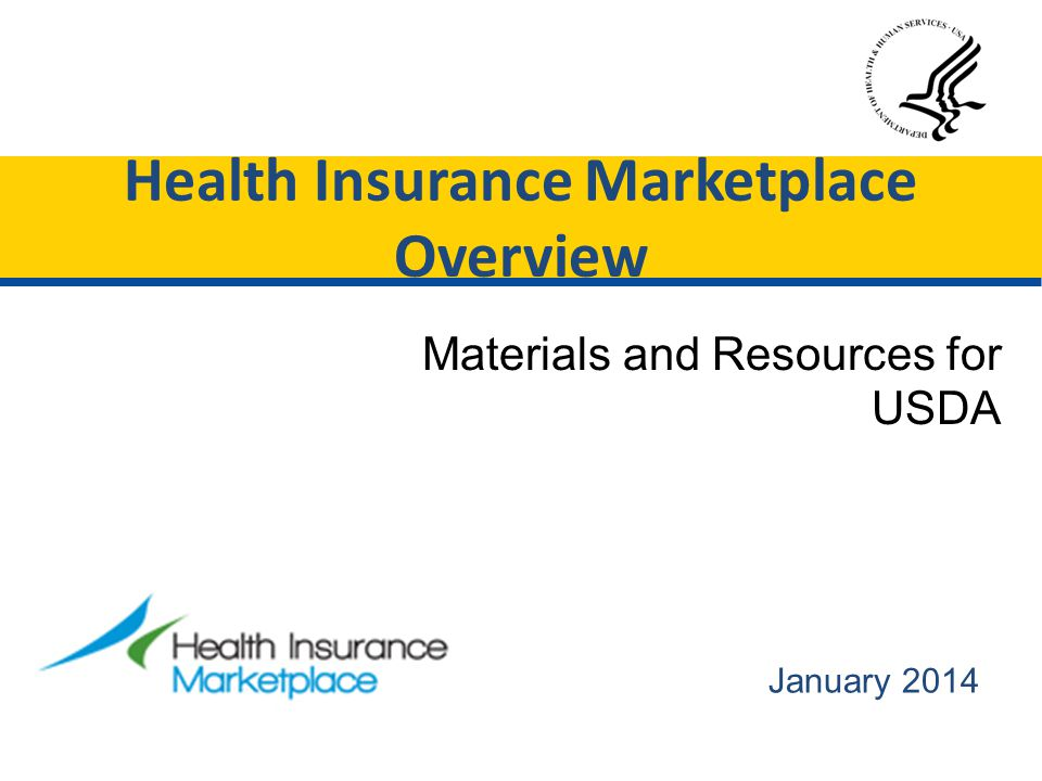 January 2014 Materials and Resources for USDA Health Insurance Marketplace Overview