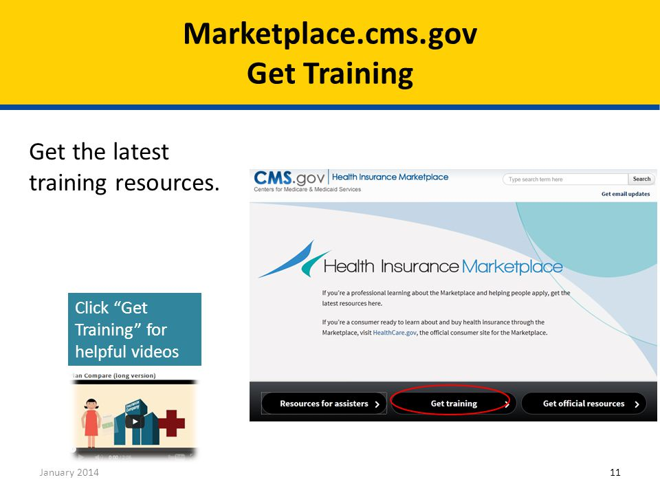 January 201411 Click Get Training for helpful videos Get the latest training resources.