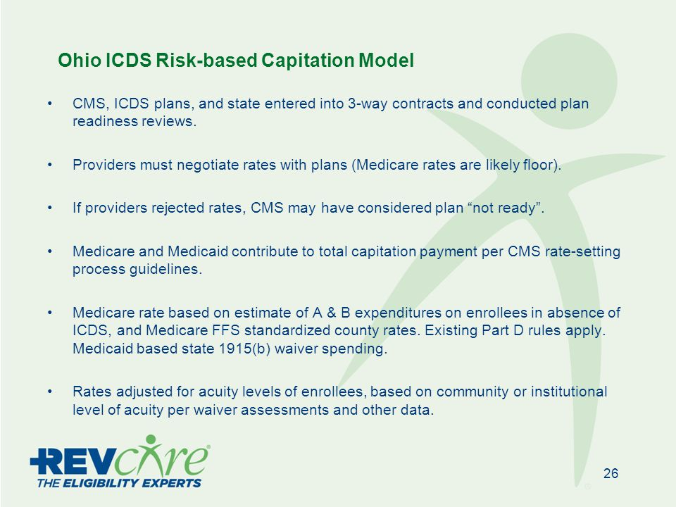 Ohio ICDS Risk-based Capitation Model CMS, ICDS plans, and state entered into 3-way contracts and conducted plan readiness reviews.