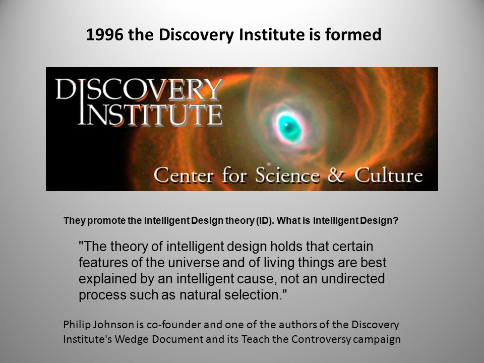 They promote the Intelligent Design theory (ID). What is Intelligent Design.