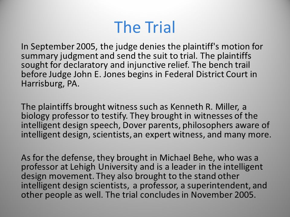 The Trial In September 2005, the judge denies the plaintiff's motion for summary judgment and send the suit to trial. The plaintiffs sought for declar