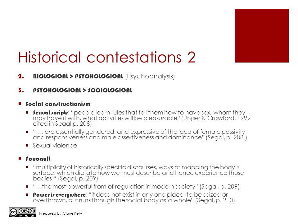 "Historical contestations 2 2.BIOLOGICAL > PSYCHOLOGICAL (Psychoanalysis) 3.PSYCHOLOGICAL > SOCIOLOGICAL  Social constructionism  Sexual scripts : ""p"