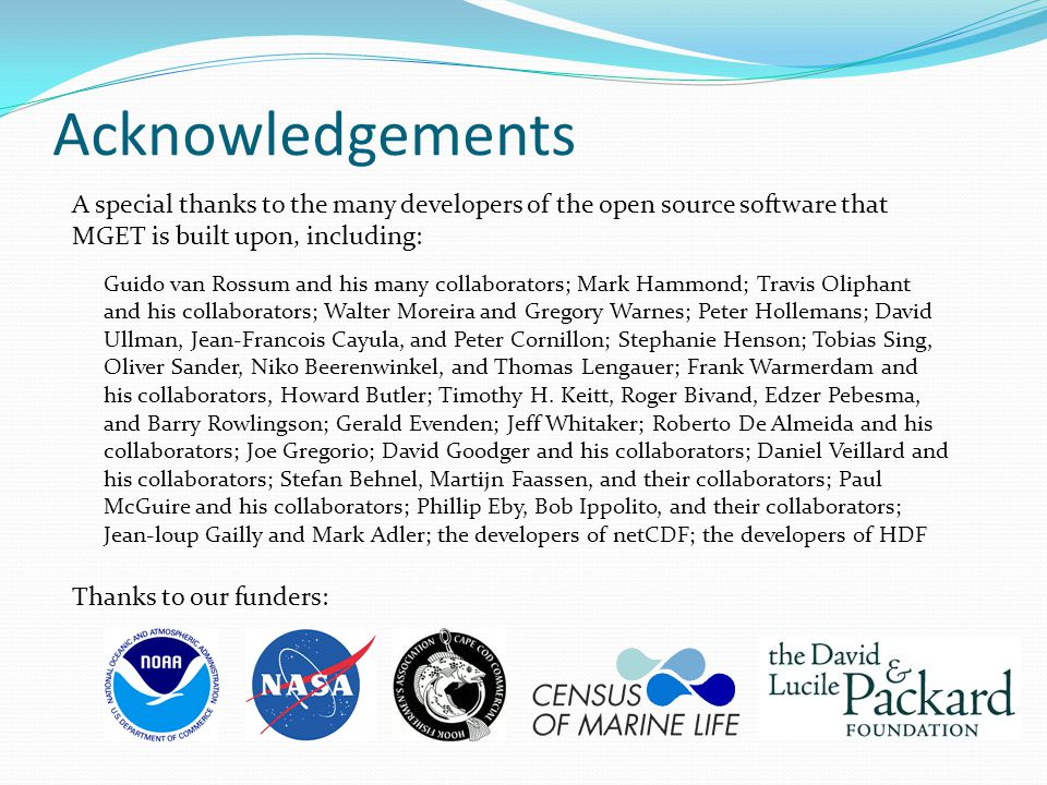 Acknowledgements A special thanks to the many developers of the open source software that MGET is built upon, including: Guido van Rossum and his many