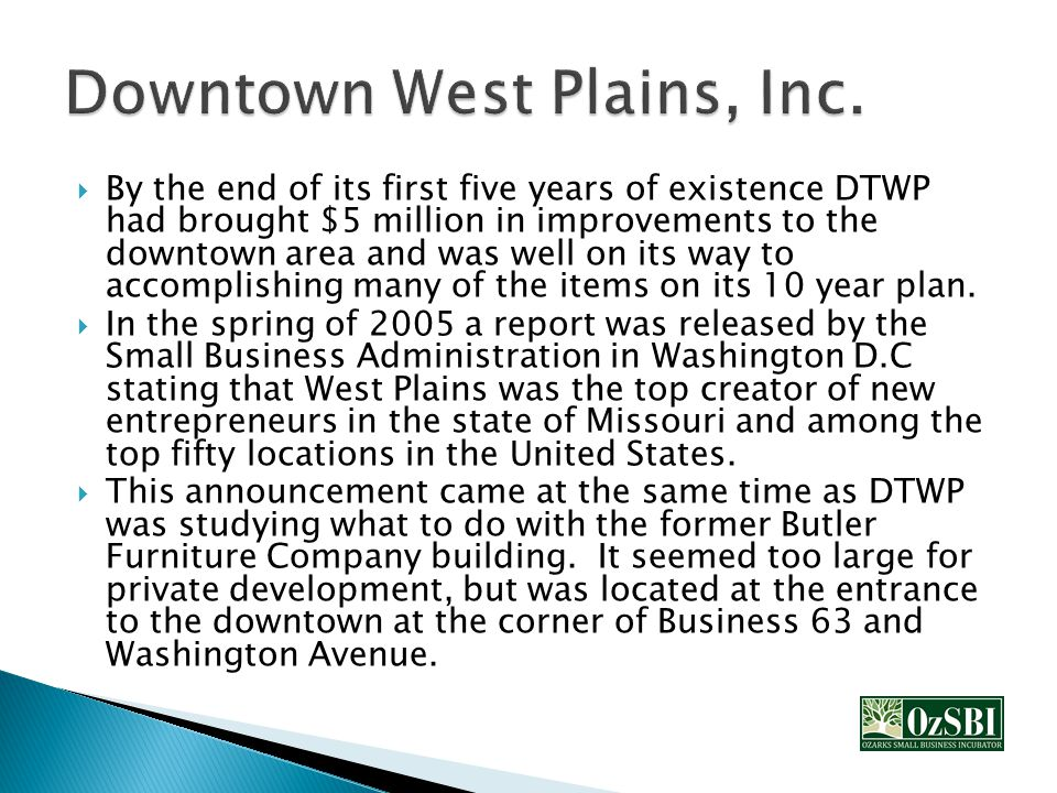  By the end of its first five years of existence DTWP had brought $5 million in improvements to the downtown area and was well on its way to accomplishing many of the items on its 10 year plan.