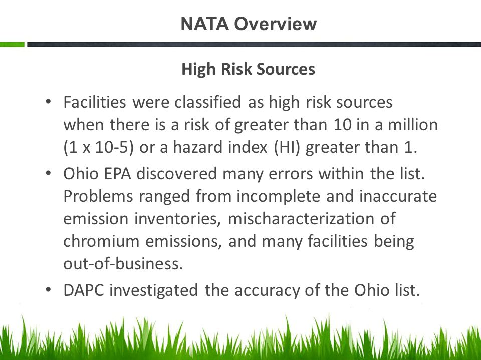 NATA Overview High Risk Sources Facilities were classified as high risk sources when there is a risk of greater than 10 in a million (1 x 10-5) or a hazard index (HI) greater than 1.