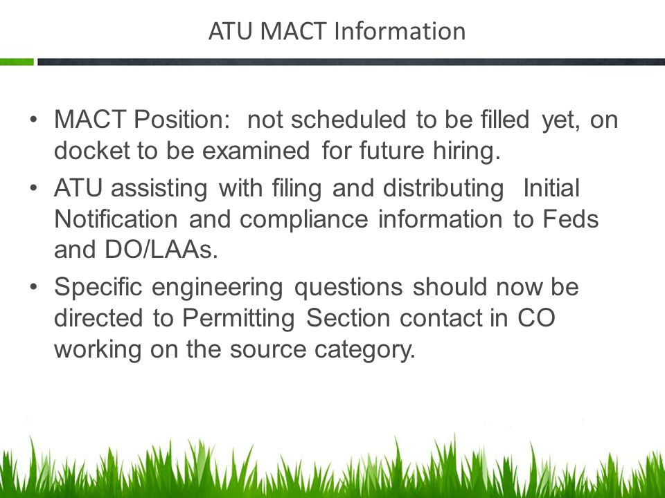 ATU MACT Information MACT Position: not scheduled to be filled yet, on docket to be examined for future hiring.