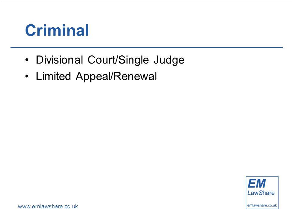 www.emlawshare.co.uk Criminal Divisional Court/Single Judge Limited Appeal/Renewal