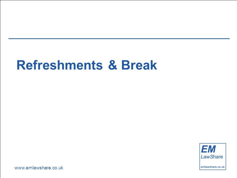 www.emlawshare.co.uk Refreshments & Break